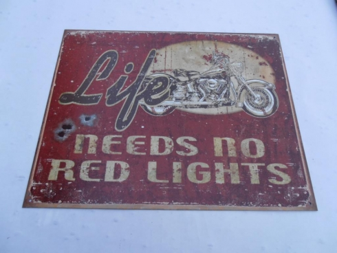 Life Needs No Red Lights Tin Sign